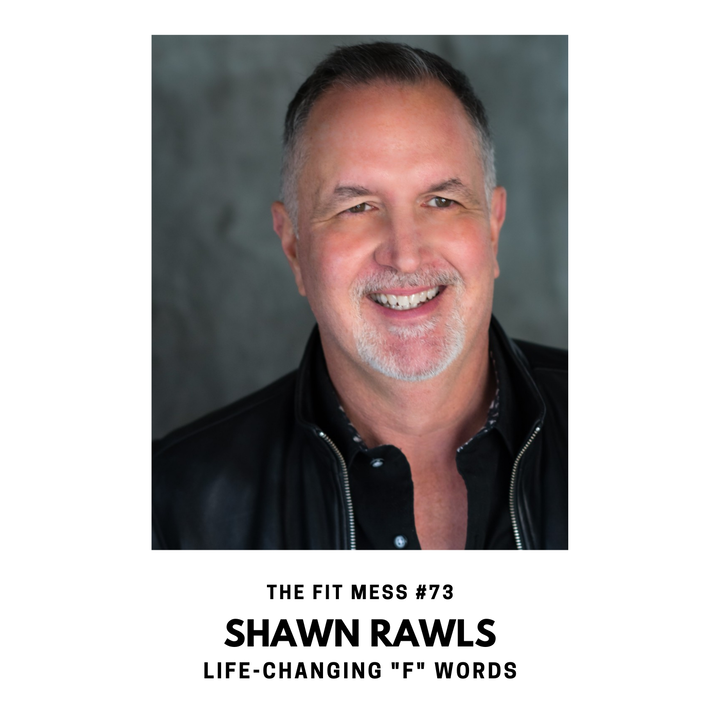 """18 """"F"""" Words That Will Change Your Life with Shawn Rawls"""