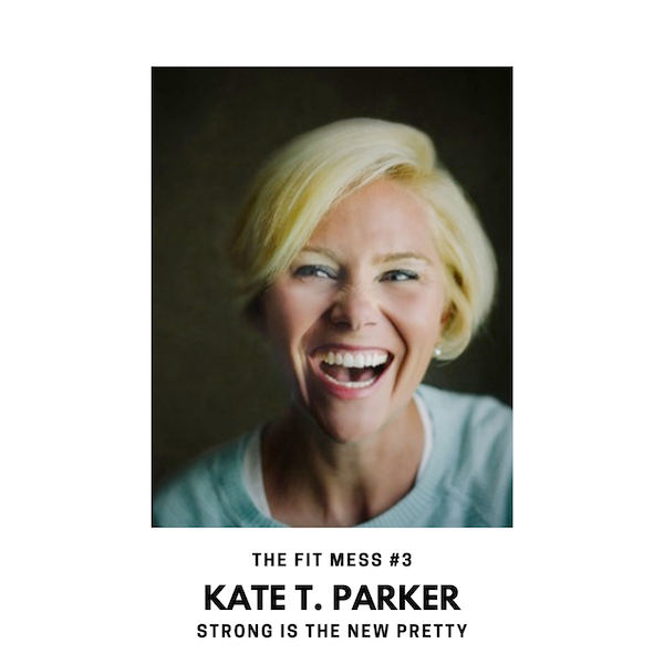 Strong Is the New Pretty with Kate T. Parker Image