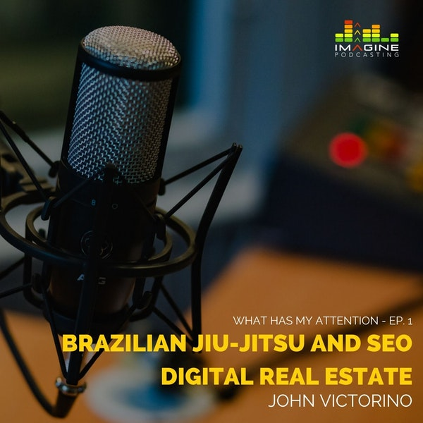 Ep. 1 John Victorino: Brazilian Jiu-Jitsu and SEO Digital Real Estate