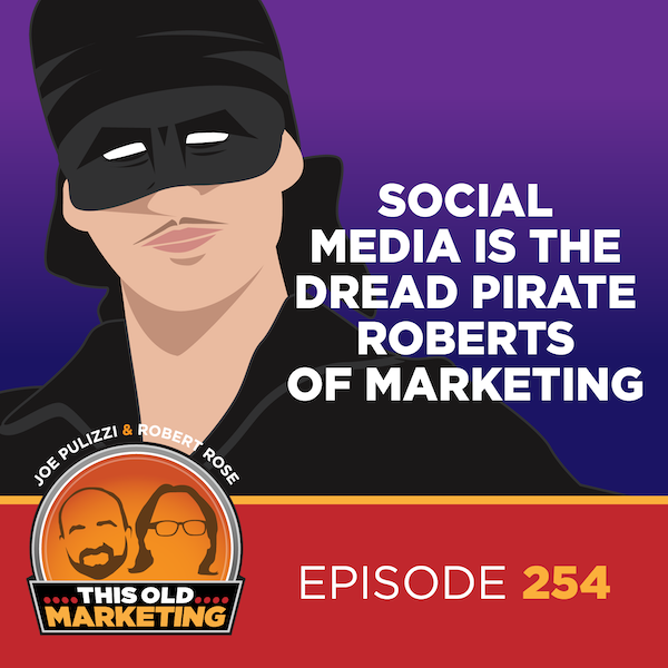 Social Media Is the Dread Pirate Roberts of Marketing (254) Image