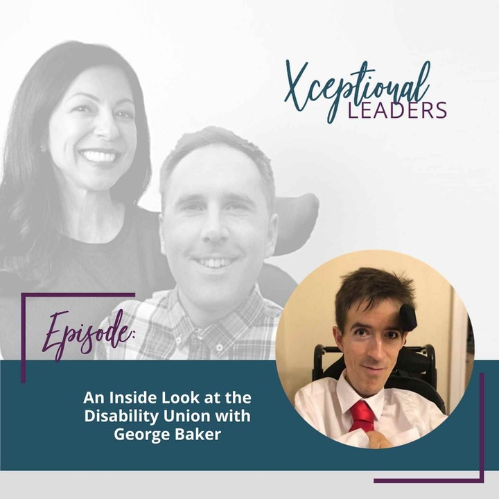 An Inside Look at The Disability Union with George Baker