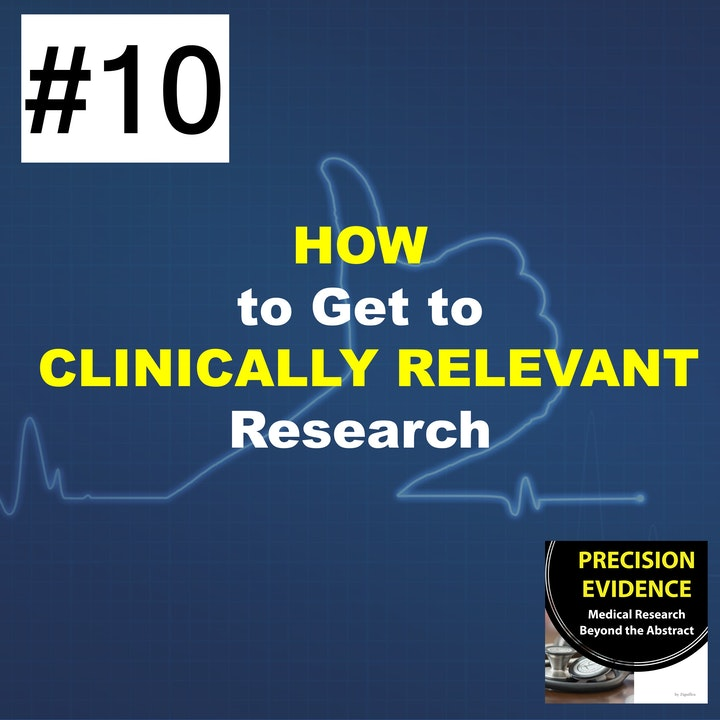 How to Get to Clinically Relevant Research  (10)