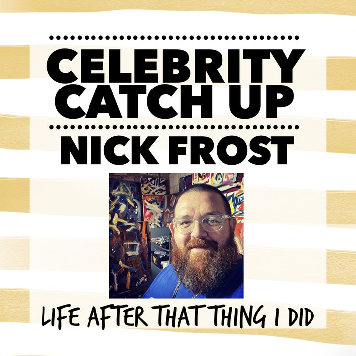 Episode image for Nick Frost - aka British national treasure