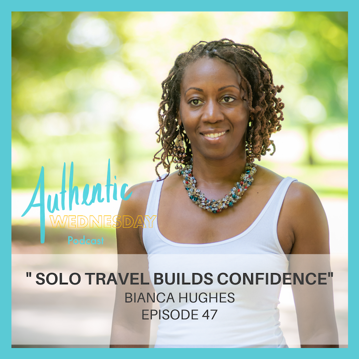 47. Traveling Solo Builds Confidence