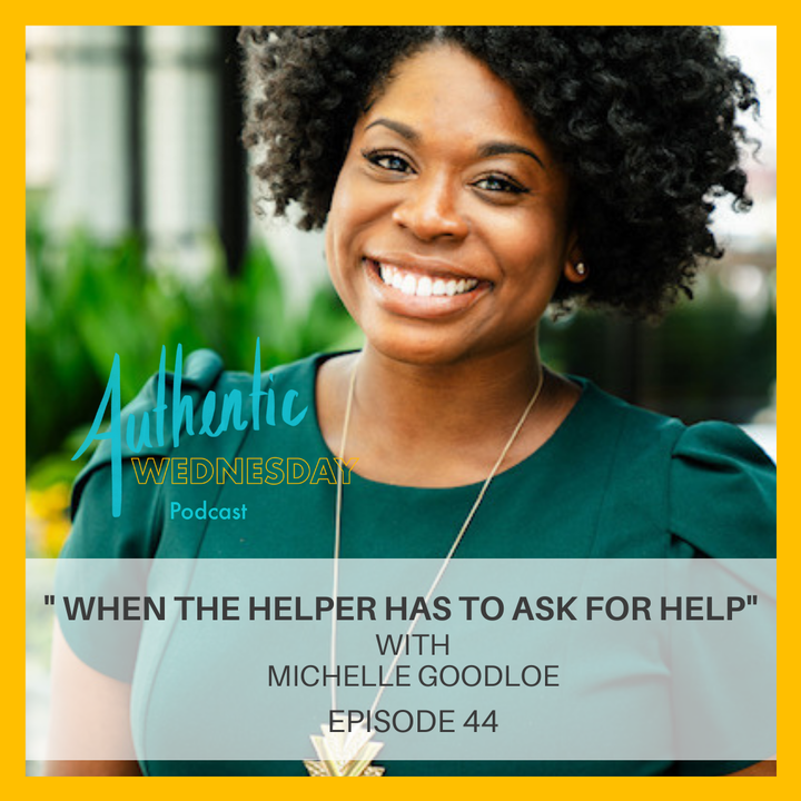 44. When the Helper Has to Ask for Help with Michelle Goodloe