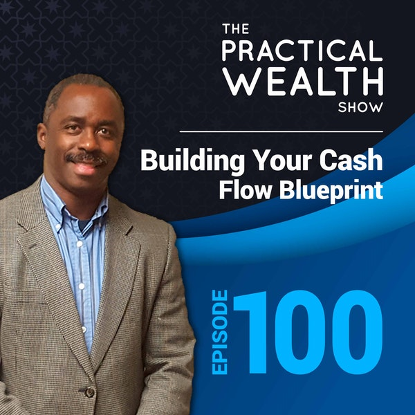 Building Your Cash Flow Blueprint - Episode 100 Image