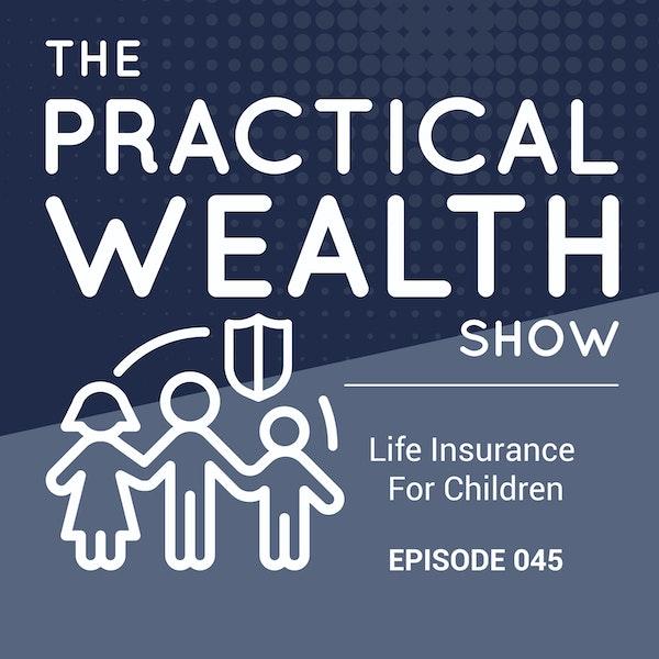 Life Insurance On Children - Episode 45 Image