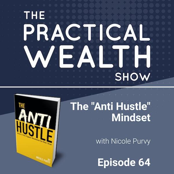 "The ""Anti Hustle"" Mindset with Nicole Purvy - Episode 64 Image"