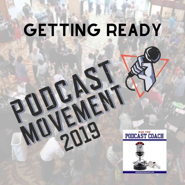 Getting Ready for Podcast Movement 2019