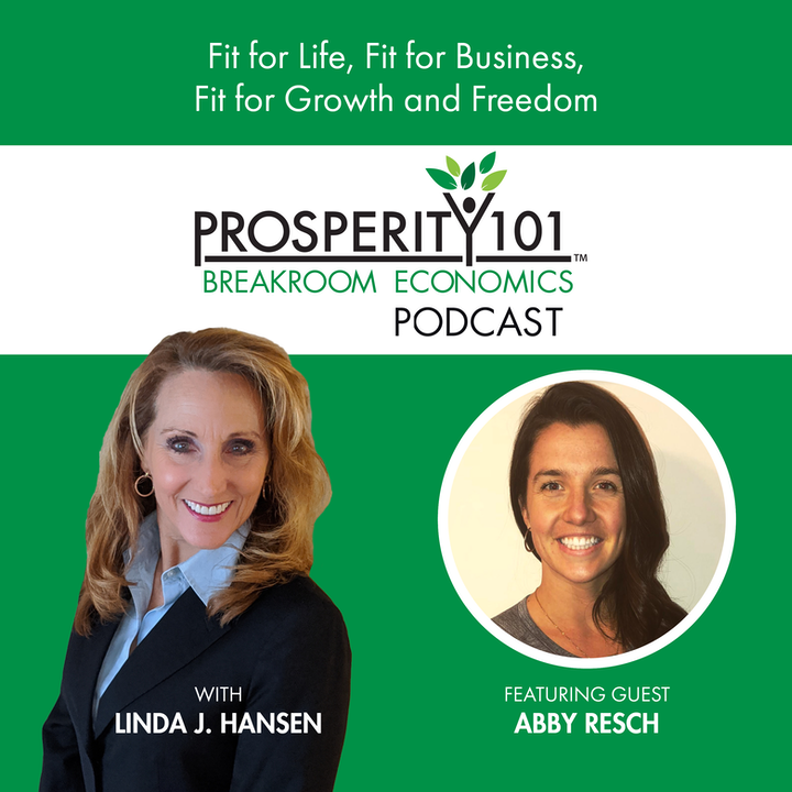 Fit for Life, Fit for Business, Fit for Growth and Freedom – with Abby Resch [Ep. 77]