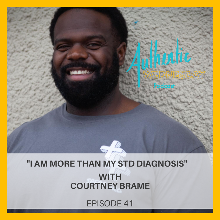 41. I Am More Than My STD Diagnosis with Courtney Brame