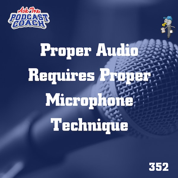 Proper Audio Requires You To Use Proper Microphone Technique
