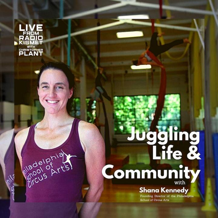 Juggling Life & Community With Shana Kennedy