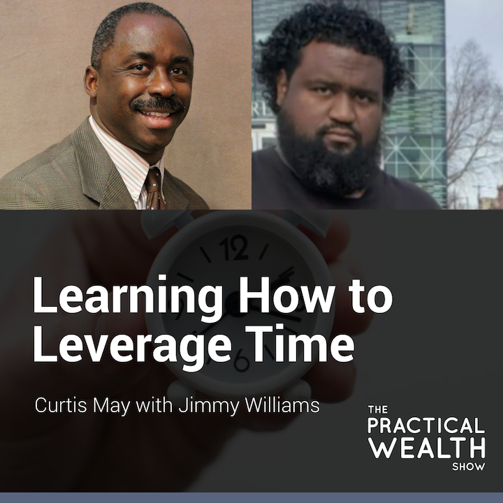 Learning How to Leverage Time with Jimmy Williams - Episode 176