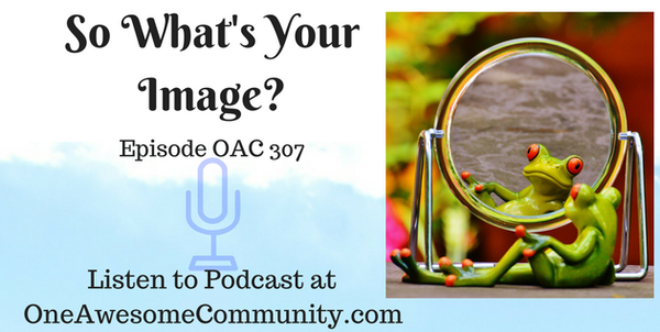 OAC 307   So What's Your Image?