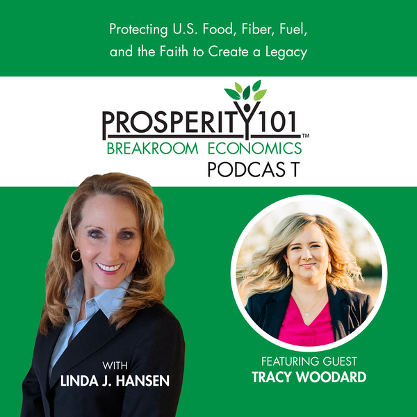 Protecting U.S. Food, Fiber, Fuel, and the Faith to Create a Legacy – with Tracy Woodard [Ep. 60]