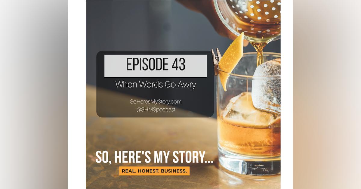 Ep43: When Words Go Awry