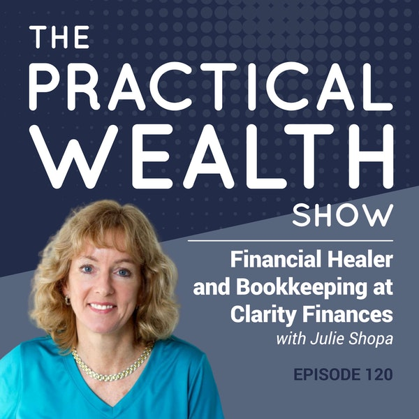 Financial Healer and Bookkeeping at Clarity Finances with Julie Shopa - Episode 120 Image
