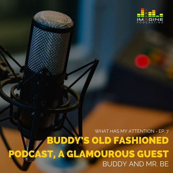 Ep. 7 Flashback Friday: BuDDy's Old Fashioned Podcast, a Glamourous Guest Image