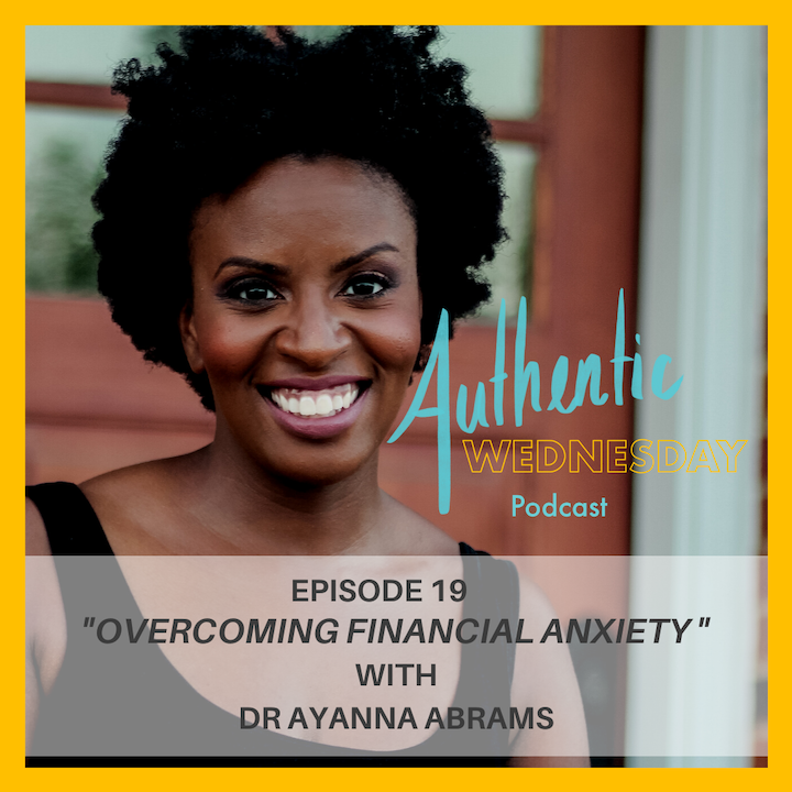 19. Overcoming Financial Anxiety with Dr Ayanna Abrams