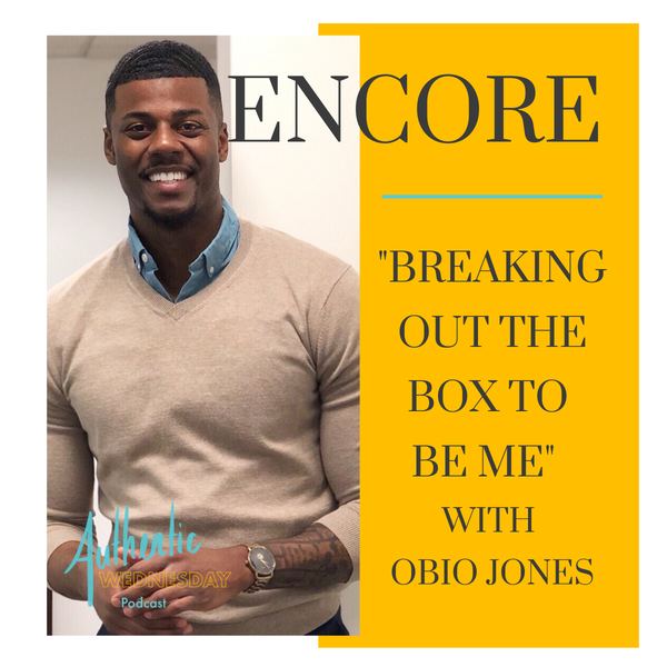 Encore: Breaking out the Box... To Be Me... with Obio Jones Image