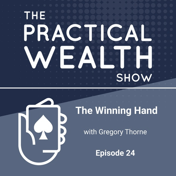 The Winning Hand with Gregory Thorne - Episode 24 Image