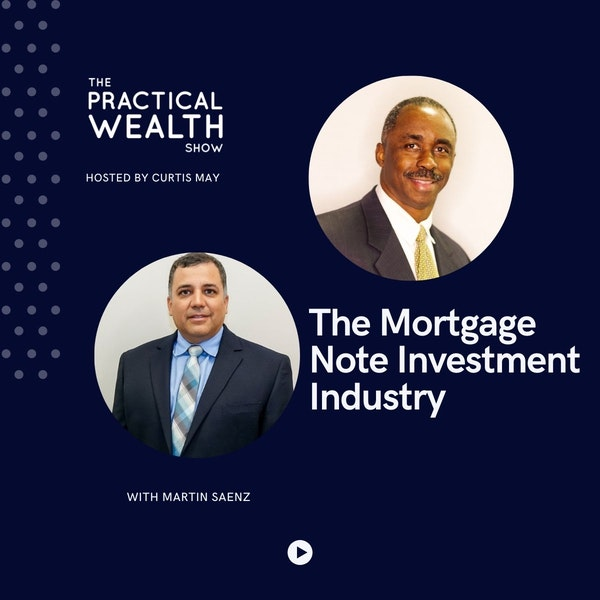 The Mortgage Note Investment Industry with Martin Saenz - Episode 191