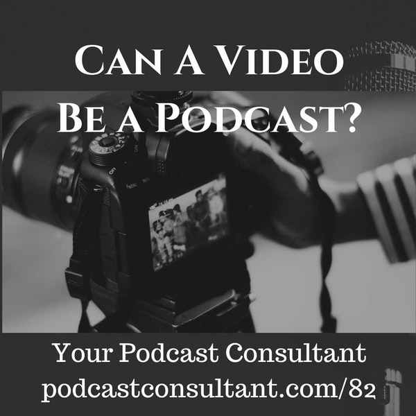 Can a Video Be a Podcast?