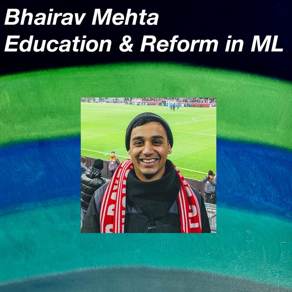 Bhairav Mehta on Education and Reform in Machine Learning