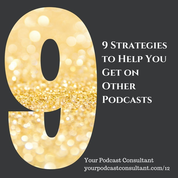 9 Strategies to Help You Get on Other Podcasts