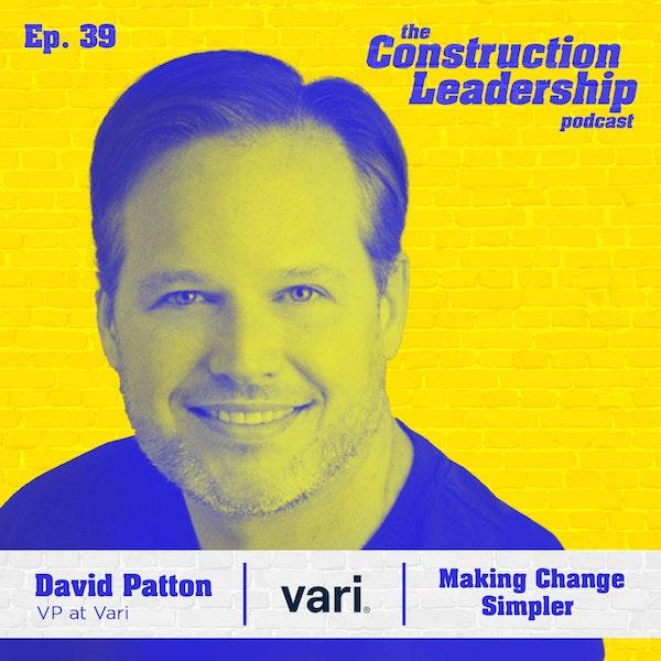 Ep. 39 :: David Patton, VP at Vari on Making Change Simpler Image