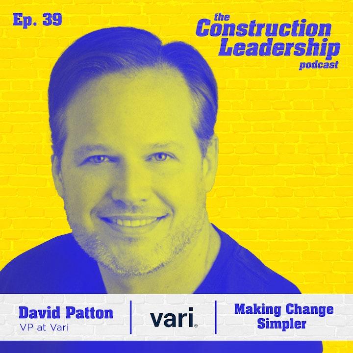 Ep. 39 :: David Patton, VP at Vari on Making Change Simpler