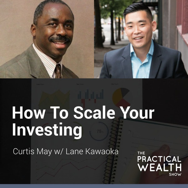 How to Scale Your Investing with Lane Kawaoka - Episode 131 Image