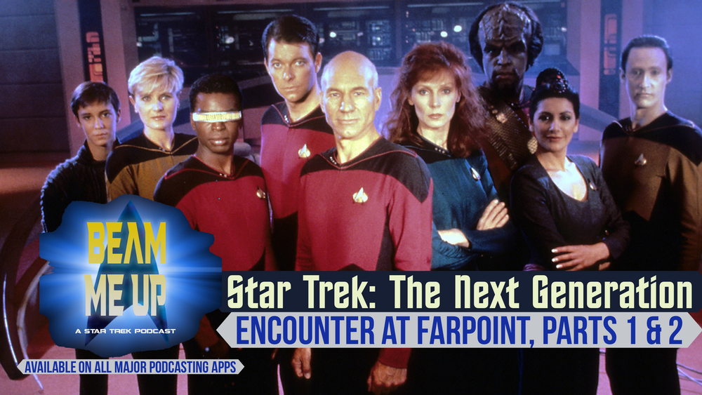 Encounter at Farpoint, Part 1 & 2