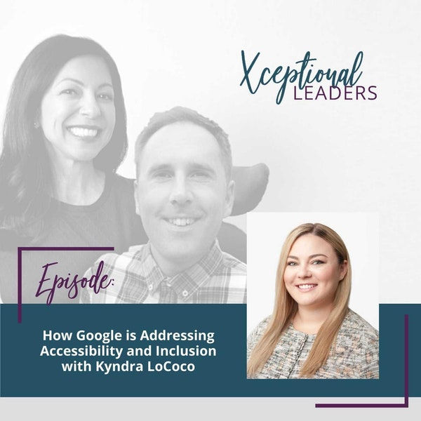 How Google is Addressing Accessibility and Inclusion with Kyndra LoCoco Image
