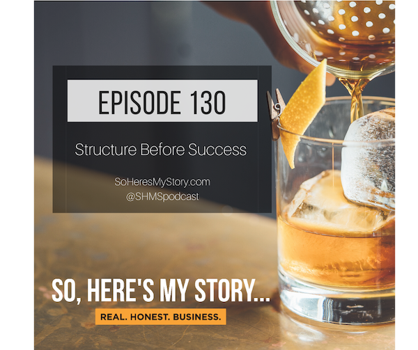 Ep130: Structure Before Success