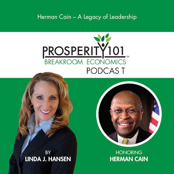 Herman Cain – A Legacy of Leadership – by Linda J. Hansen [Ep. 31]
