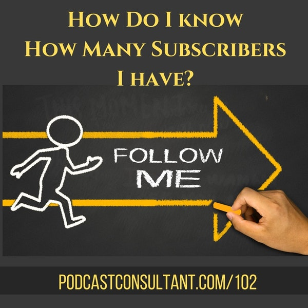 How Can I See How Many Subscribers I Have to My Podcast?