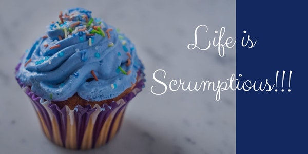 OAC 238 Life Is Scrumptious!