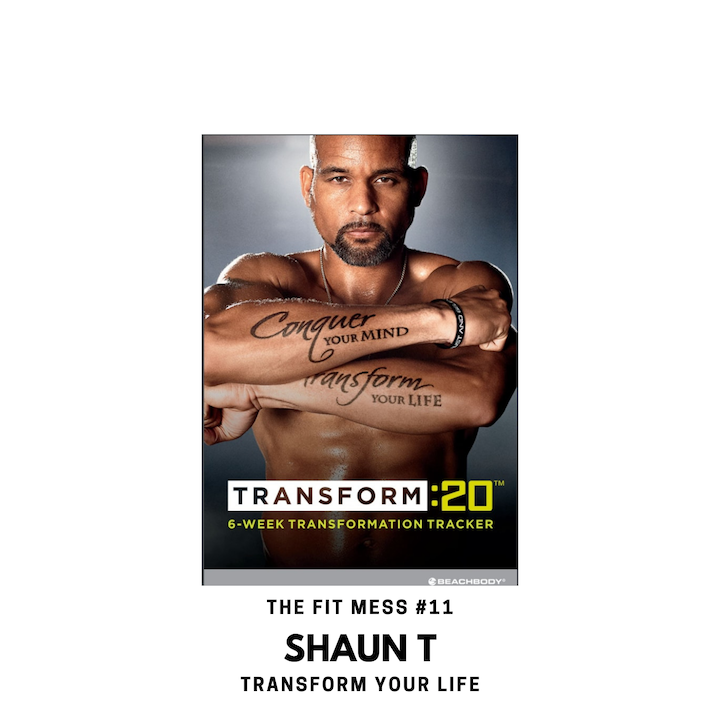 Transform Your Life with Shaun T