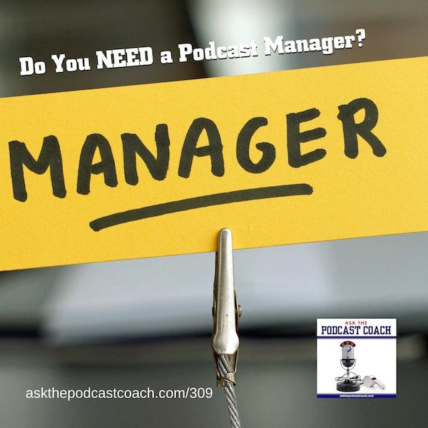 Do I Need a Podcast Manager?