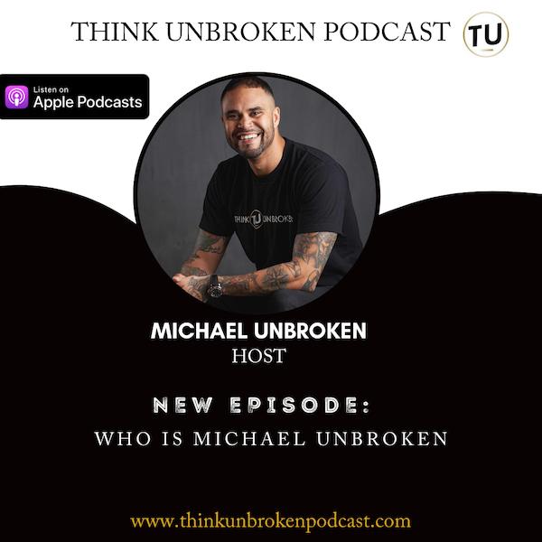 E108 Who is Michael Unbroken Image