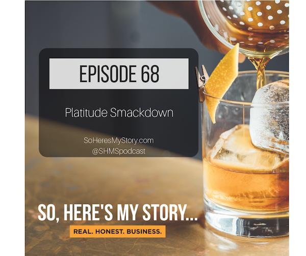 Ep68: Platitude Smackdown