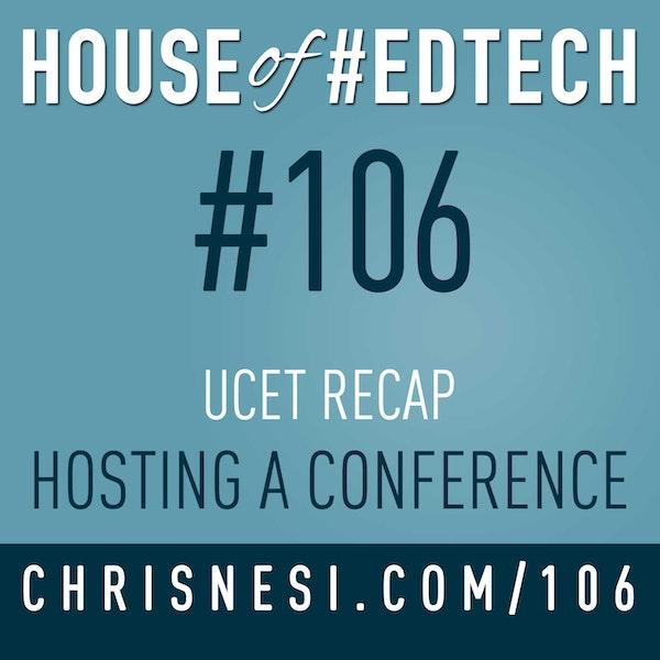 UCET Recap - Hosting a Conference - HoET106 Image