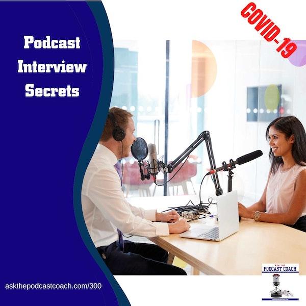 Podcast interview Secrets