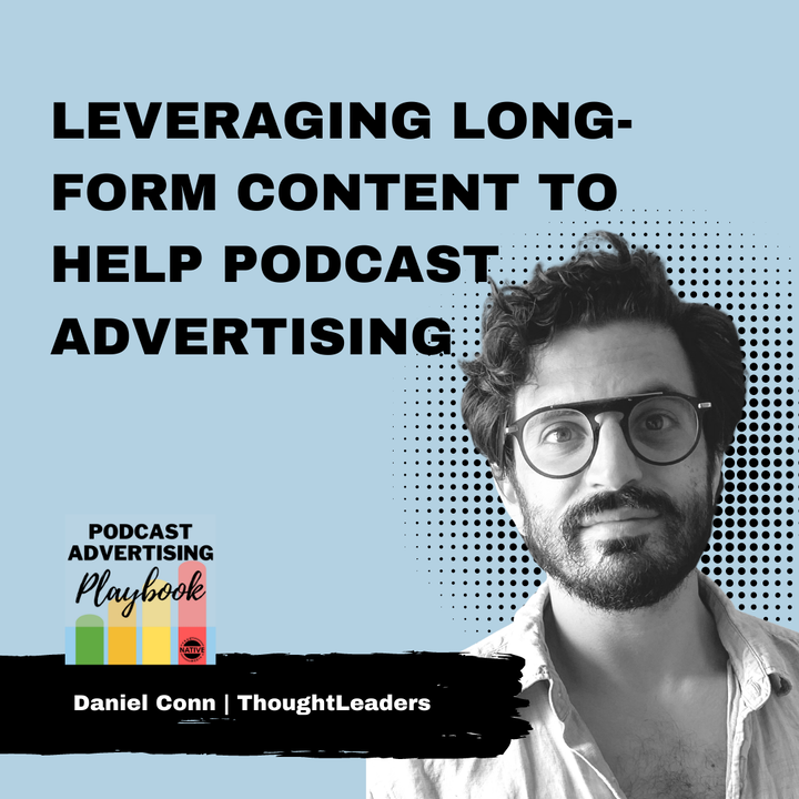 How ThoughtLeaders Uses YouTube To Help Advertisers Sell On Podcasts
