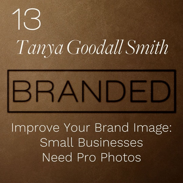 013 Tanya Goodall Smith: Improve Your Brand Image