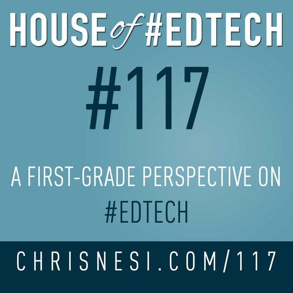 A First-Grade Perspective of #EdTech - HoET117 Image