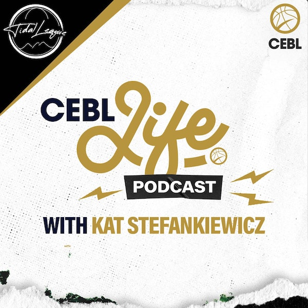 Welcome to the CEBL Life Podcast!