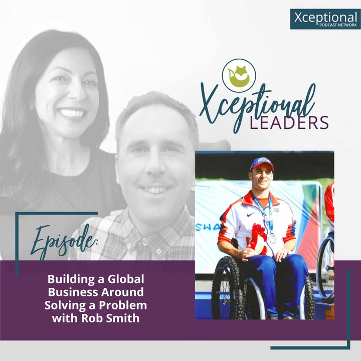 Building a Global Business Around Solving a Problem with Rob Smith